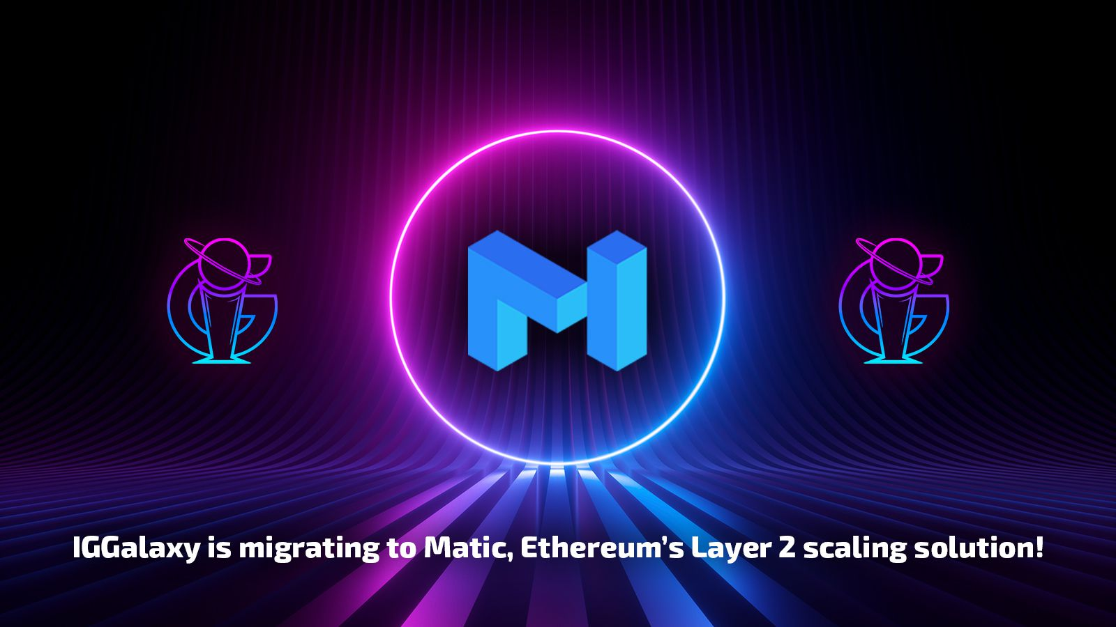 IGGalaxy Migrating from TRON to Matic Network, Ethereum's Layer 2 Scaling Solution