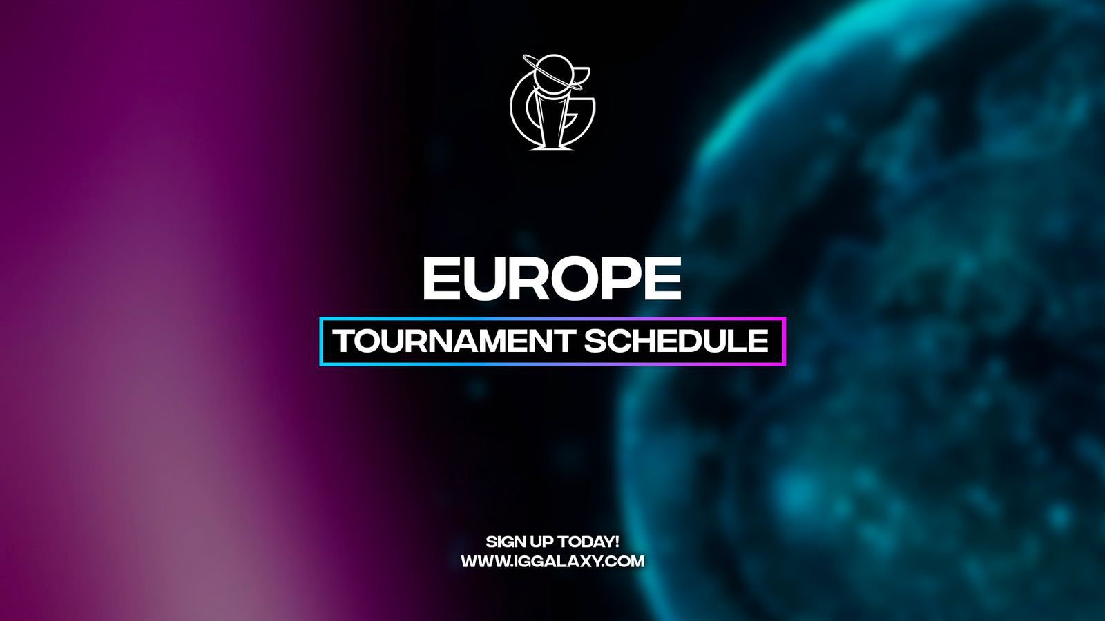 IGGalaxy esports tournament schedule — Europe: Week B