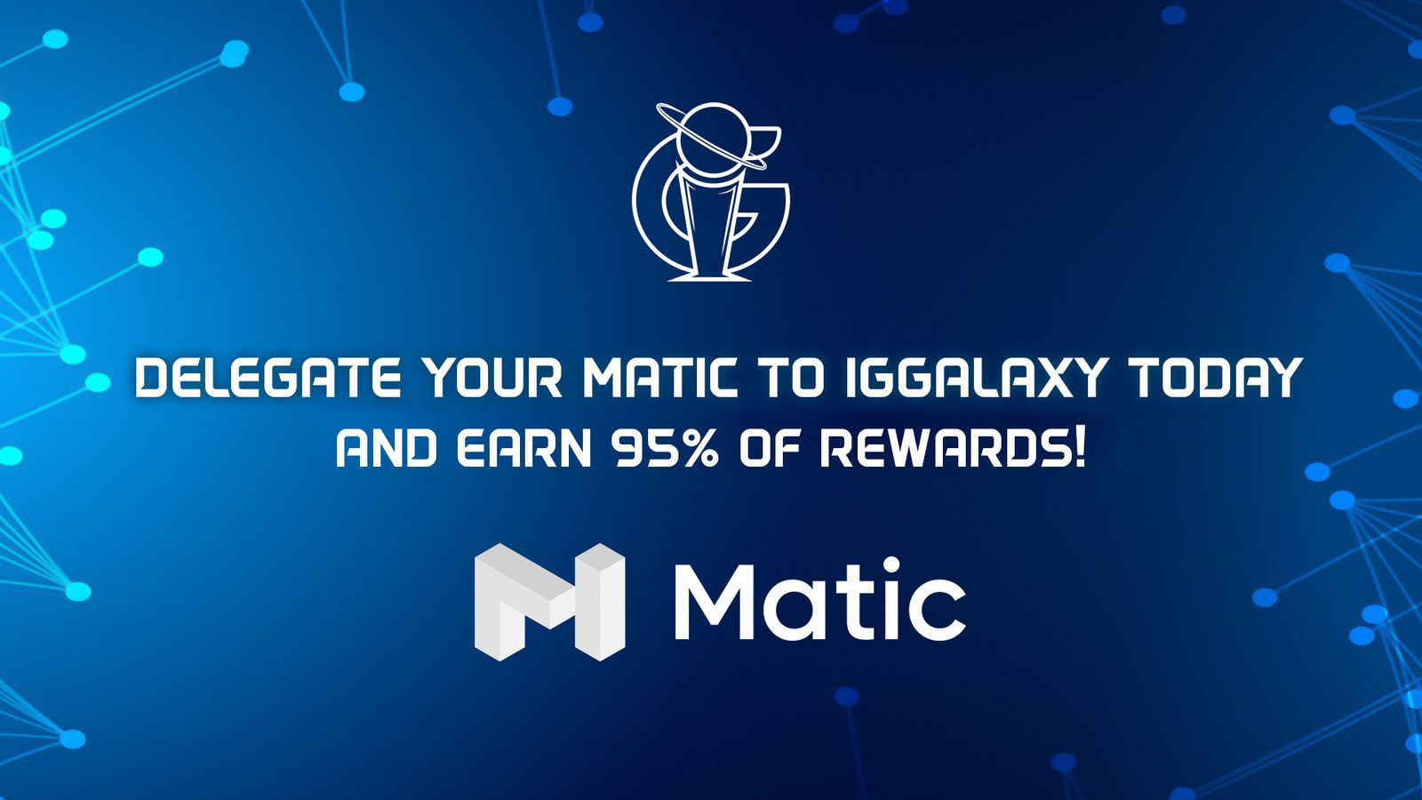 Re-delegate to IGGalaxy to continue earning MATIC rewards!