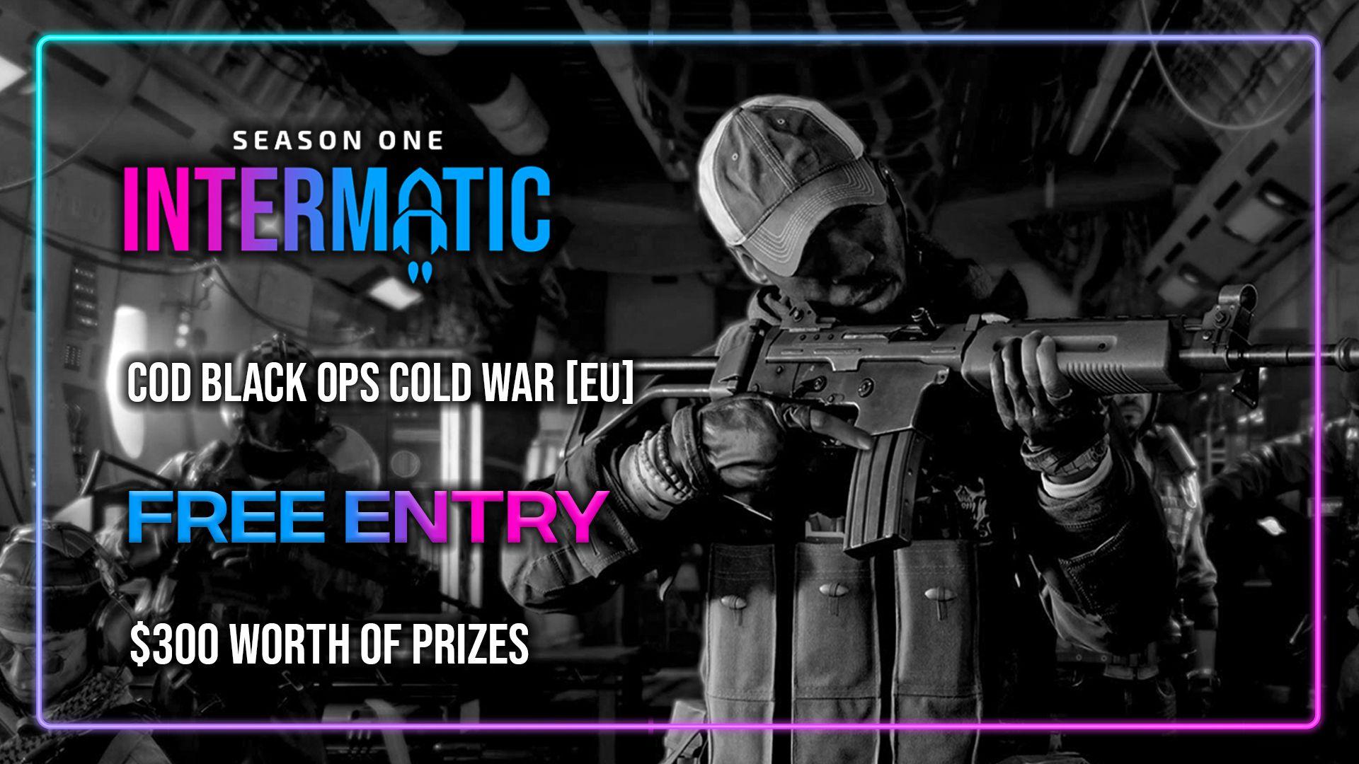 InterMatic Season 1: Black Ops Cold War [Europe]!